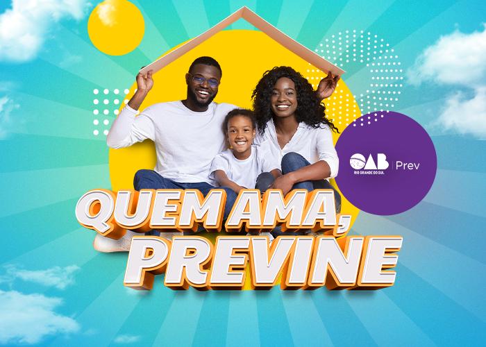 OABPrev-RS lança nova campanha de Adesão em homenagem ao Dia da Família